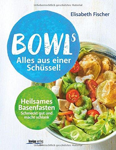 Image of Bowls - Alles aus einer Schüssel: Heilsames Basenfasten schmeckt gut und macht schlank