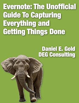 Evernote: The unofficial guide to capturing everything and getting things done. 2nd Edition (English Edition) von [Gold, Daniel]