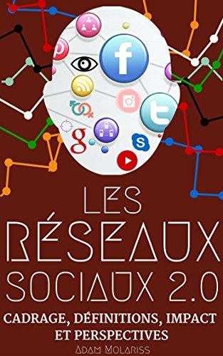 les-reseaux-sociaux-20-cadrage-definitions-impact-perspectives