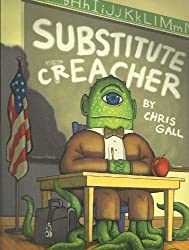Substitute Creacher by Chris Gall (2011-08-01)