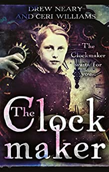 The Clockmaker by [Williams, Ceri, Neary, Drew]