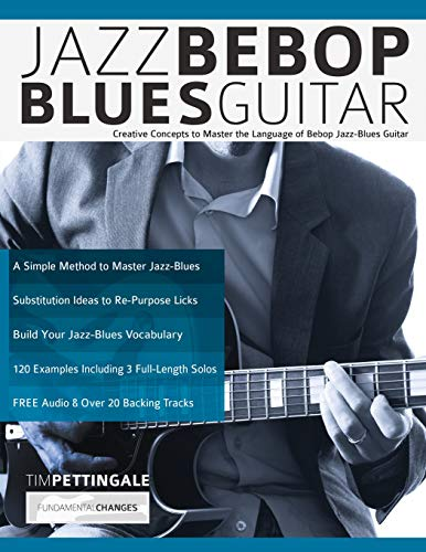 Jazz Bebop Blues Guitar: Creativ...