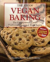 The Joy of Vegan Baking: The Compassionate Cooks' Traditional Treats and Sinful Sweets by Colleen Patrick-Goudreau (2007-10-01)