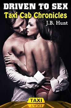 Driven To Sex (Taxi Cab Chronicles: Sin City Sex Stories) (English Edition) de [Hunt, J.B.]