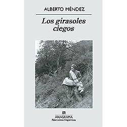 Los girasoles ciegos (Narrativas hispánicas) Premio Nacional de Narrativa 2005