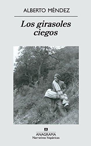 Los girasoles ciegos (Narrativas hispánicas) por Alberto Méndez