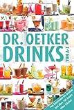 Dr. Oetker - Drinks von A - Z : von Americano bis Zombie und über 100 Drinks ohne Alkohol