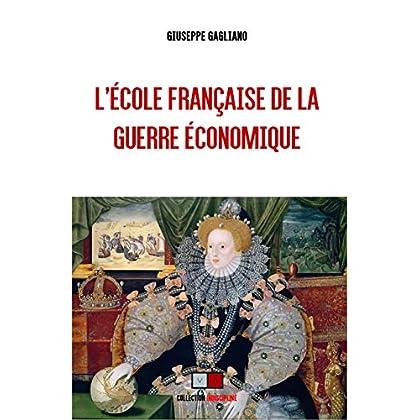 L'école française de la guerre économique (Collection Indiscipliné)