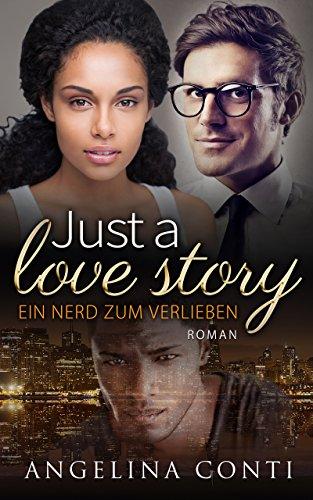 Just a love story: Ein Nerd zum Verlieben von [Conti, Angelina]