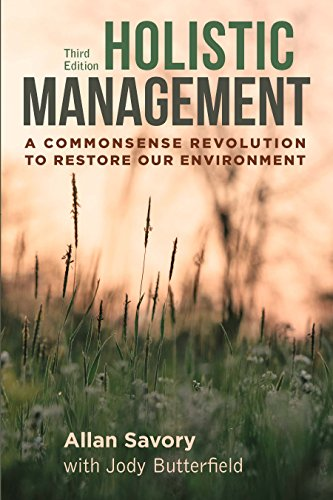 Holistic Management, Third Edition: A Commonsense Revolution to Restore Our Environment (English Edition)