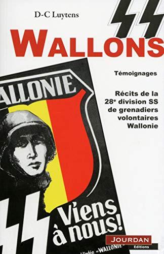 SS Wallons : Récits de la 28ème division SS de grenadiers volontaires Wallonie par Daniel-charles Luytens