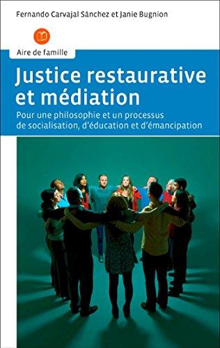 Justice restaurative et médiation : Pour une philosophie et un processus de socialisation, d'éducation et d'émancipation