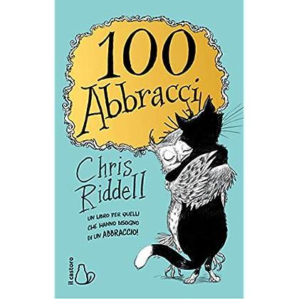 100 Abbracci. Ediz. Illustrata