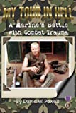 My Tour In Hell: A Marine's Battle with Combat Trauma (Reflections of History) by Tom Joyce (Foreword), David W Powell (17-Jan-2007) Paperback
