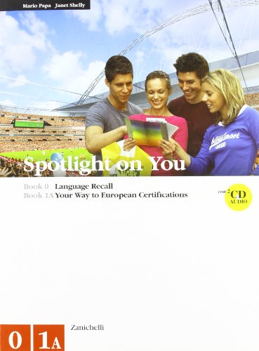 Spotlight on you vol. 0-1A. Con 2 CD Audio. Per le Scuole superiori
