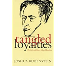 Tangled Loyalties: The Life and Times of Ilya Ehrenburg (Judaic Studies Series) by Joshua Rubenstein (1999-02-17)