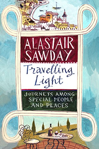 Travelling Light: Journeys Among Special People and Places (English Edition) -