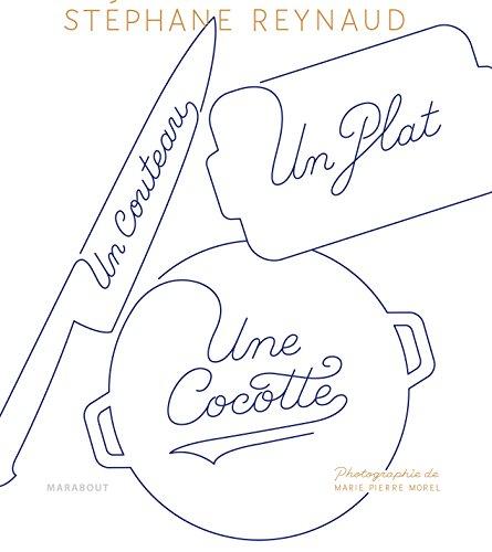 Un couteau, un plat, une cocotte : Le livre de recettes pour mes copains qui ne savent pas cuisiner (et les autres aussi!) par From Marabout