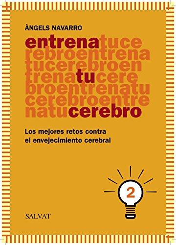 Descargar Libro Entrena Tu Cerebro 2 (Castellano - Adultos - Libros De Psicología Y Maternidad - Cuadernos De Entrenamiento Cerebral) de Àngels Navarro