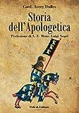 Storia dell'Apologetica (Collana Storica Vol. 24)
