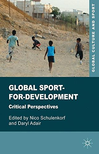 Global sport-for-development : critical perspectives / ed. by Nico Schulenkorf... [et al.] | Schulenkorf, Nico