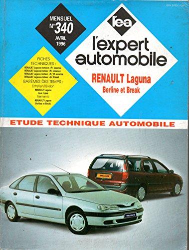 REVUE TECHNIQUE L'EXPERT AUTOMOBILE N° 340 RENAULT LAGUNA ESSENCE 1.8 / 2.0 / V6 / BACCARA ET DIESEL 2.2 D par L'EXPERT AUTOMOBILE
