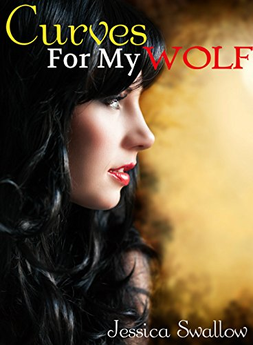 (Curves For My Wolf (Alpha Werewolf and BBW Erotic Romance) (English Edition))