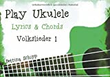 Play Ukulele / Play Ukulele - deutsche Volkslieder 1: The easiest Ukulele Songbooks ever...!
