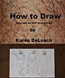 How to Draw: Exercises for Skill Development