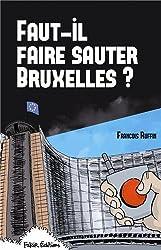 Faut-il faire sauter Bruxelles ? : Un touriste enquête