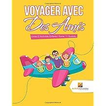 Voyager Avec Des Amis : Livres D'Activités Enfants | Tome. 1 | Sudoku