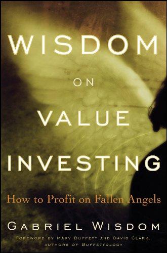 Wisdom on Value Investing: How to Profit on Fallen Angels por Gabriel Wisdom