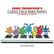 John Thompson\'s Curso Facil Para Piano: Primera Parte (John Thompson\'s Easiest Piano Course)