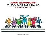 John Thompson's Curso Facil Para Piano: John Thompson's Easiest Piano Course in Spanish