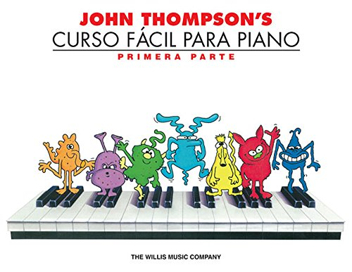 John Thompson's Curso Facil Para Piano: Primera Parte (John Thompson's Easiest Piano Course) por John Thompson