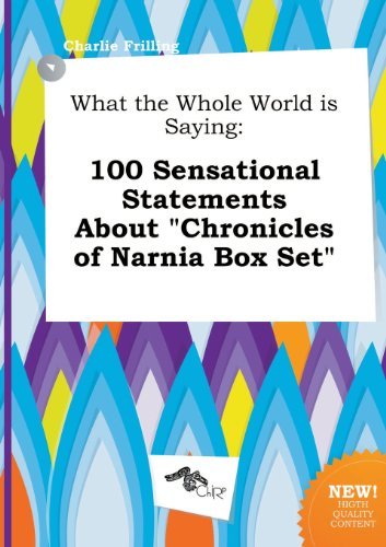 What the Whole World Is Saying: 100 Sensational Statements about Chronicles of Narnia Box Set
