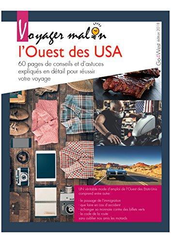 Descargar Libro Voyager malin - l'Ouest des USA: Astuces, conseils, tous les indispensables pour un voyage réussi ! de Michel Agostinelli