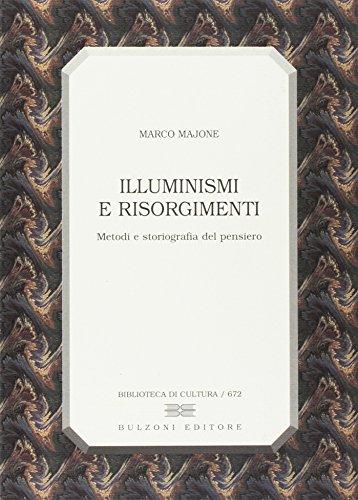 Illuminismi e Risorgimenti. Metodi e storiografia del pensiero
