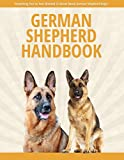 #3: German Shepherd Hand Book - Everything You've Ever Wanted To Know About German Shepherd Dogs: Finding and Choosing Your German Shepherd,Making Your Home ... Your German Shepherd Dog,Grooming