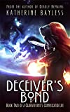 Deceiver's Bond (A Clairvoyant's Complicated Life Book 2)