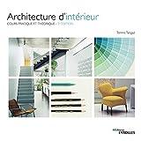 Architecture d'intérieur - Cours pratique et théorique - 2e édition
