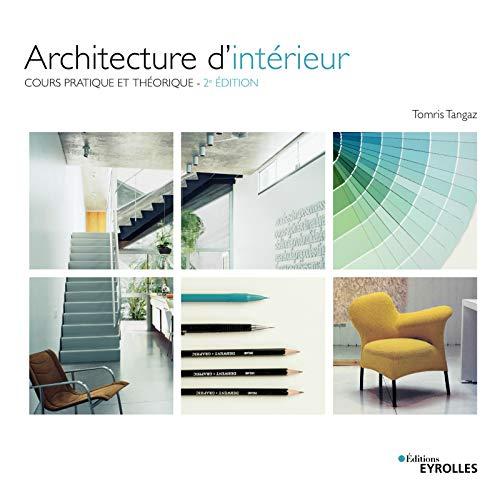 Architecture d'intérieur: Cours pratique et théorique par  Tomris Tangaz