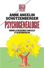 Psychogénéalogie - Guérir les blessures familiales et se retrouver soi de Anne Ancelin Schützenberger
