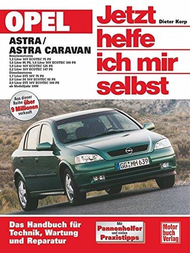 Preisvergleich Produktbild Opel Astra G: Benzin- und Dieselmotoren ab Modelljahr 1998 (Jetzt helfe ich mir selbst)