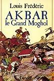Akbar, le Grand Moghol