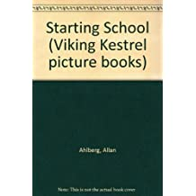 Starting School (Viking Kestrel picture books) by Janet & Allan Ahlberg (1988-07-28)