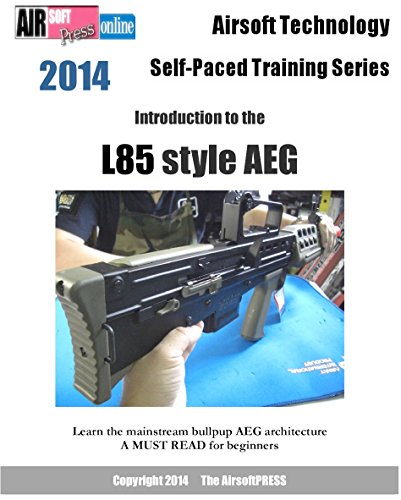Airsoft Technology Self-Paced Training Series Introduction to the L85 style AEG