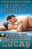 Band of Bachelors: Lucas: SEAL Brotherhood (English Edition)