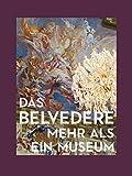 Das Belvedere: Mehr als ein Museum