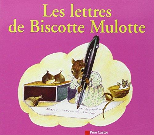 Les lettres de Biscotte Mulotte par Anne-Marie Chapouton